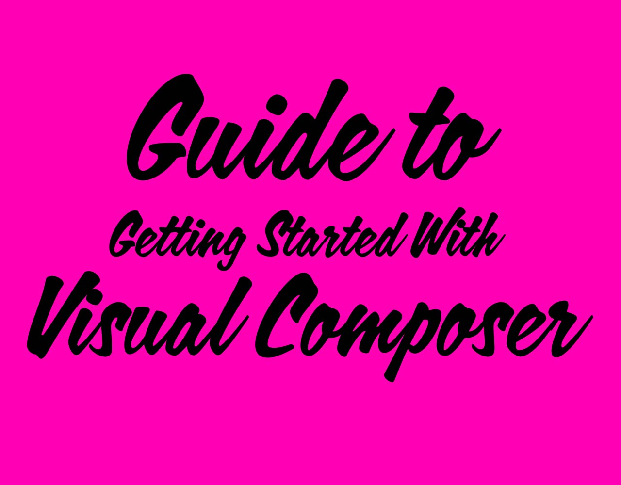 A Guide to Getting Started on the Visual Composer WordPress Plugin